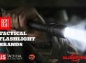 Best Tactical Flashlight Brands